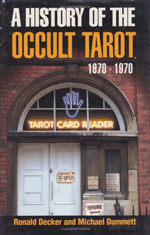 Dummett, Decker - History of the Occult Tarot